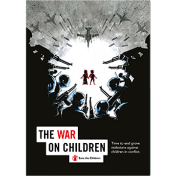 The War on Children: Time to End Violations Against Children in Armed Conflict. 2018 Report.